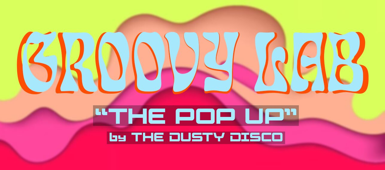 Groovy Lab - The Pop Up