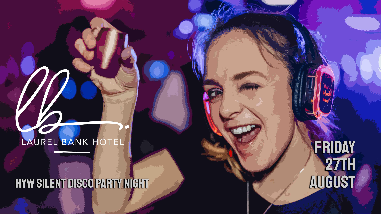 Haud Yer Wheesht   Silent Disco Party Night   Laurel Bank Hotel