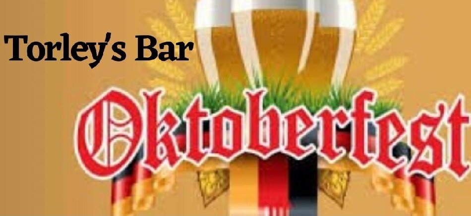 Oktoberfest   At Torley's Bar
