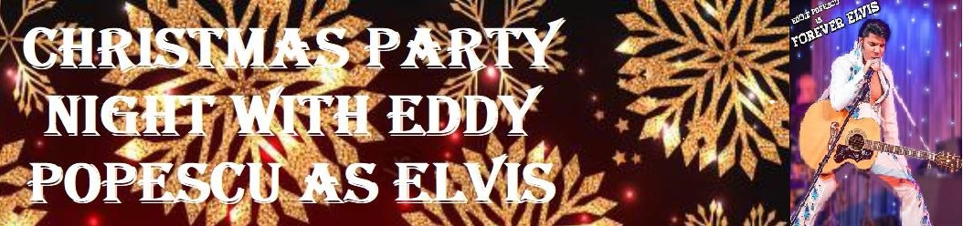 Christmas Party at The Met Lounge and Ballroom with special Guest - Eddy Popescu as Elvis !