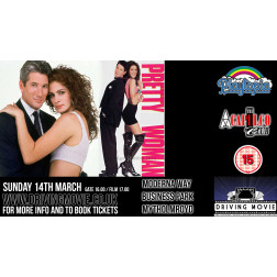 Drive-In Movie | PRETTY WOMAN (15)| SUNDAY 25 APRIL 5PM  (MYTHOLMROYD)